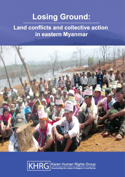 Losing ground_Land conflicts and collective action in eastern Myanmar