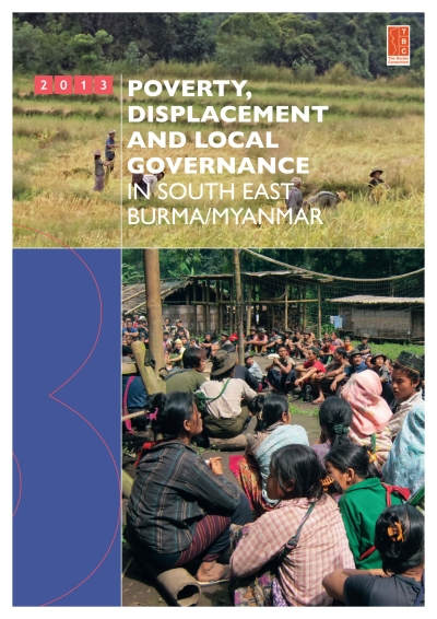 Poverty Displacement and Local Governance in South East Burma Myanmar – 2013 Survey