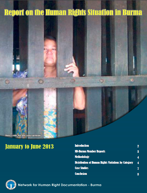 Report on the Human Rights Situation in Burma. January-June 2013