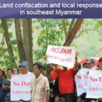 'With Only Our Voices, What Can We Do?': Land Confiscation and Local Response in Southeast Myanmar