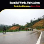 Beautiful Words, Ugly Actions: The Asian Highway in Karen State, Burma