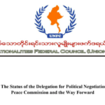 UNFC Briefing Paper: The Status of the Delegation for Political Negotiation Talks with the Peace Commission and the Way Forward